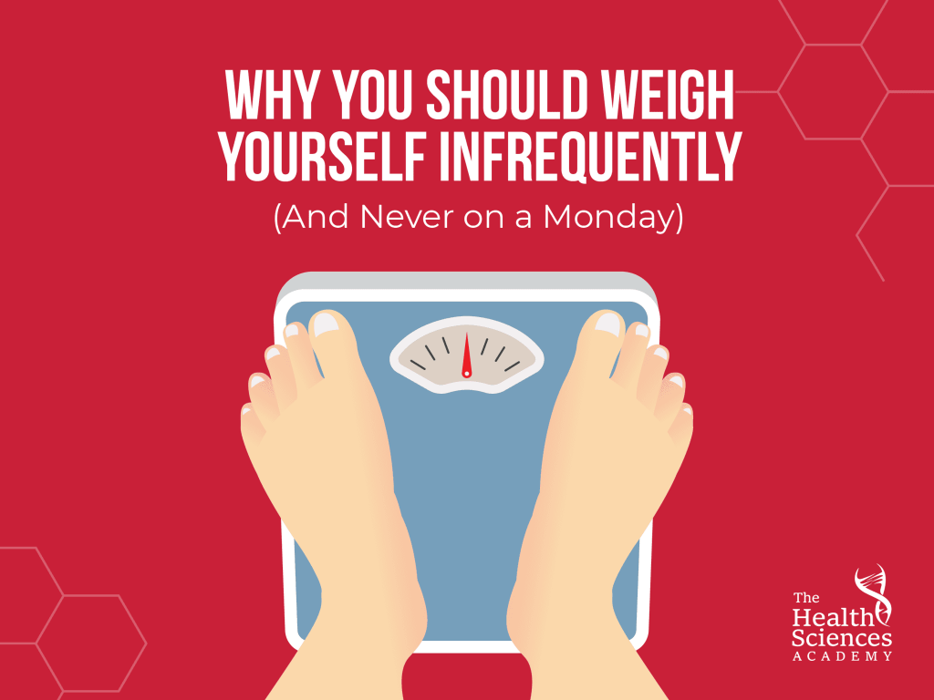 Why you should weigh yourself infrequently