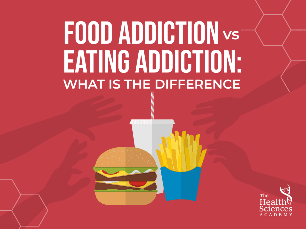 Food Addiction VS Eating Addiction: What Is The Difference?