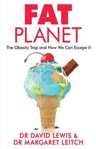 Fat Planet_by Dr David Lewis and Dr Margaret Leigh_Book Review_The Health Sciences Academy