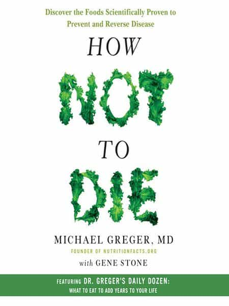 How Not To Die_By Dr Greger_The Health Sciences Academy