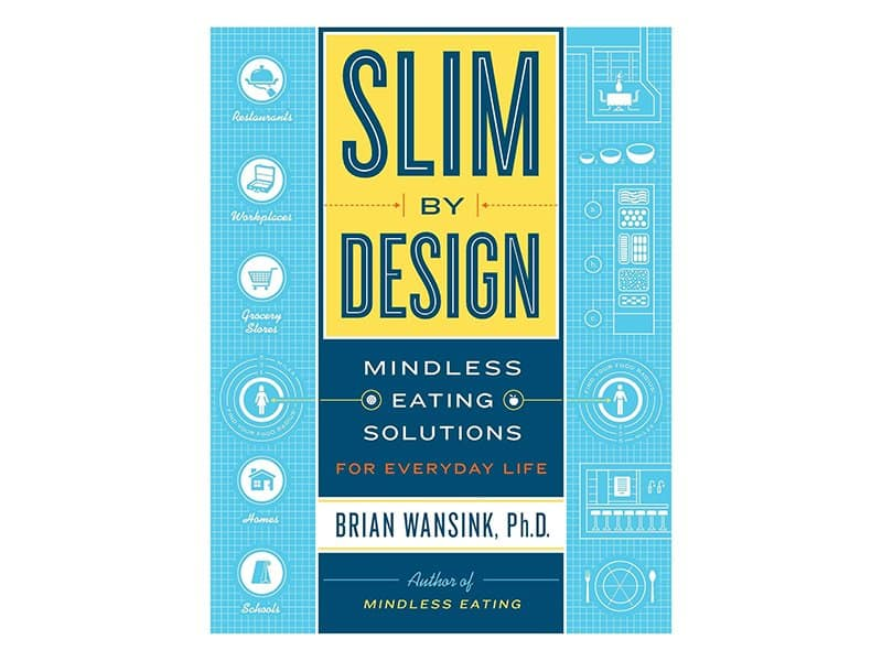 Book Review. Slim by Design – by Brian Wansink - The Health Sciences ...