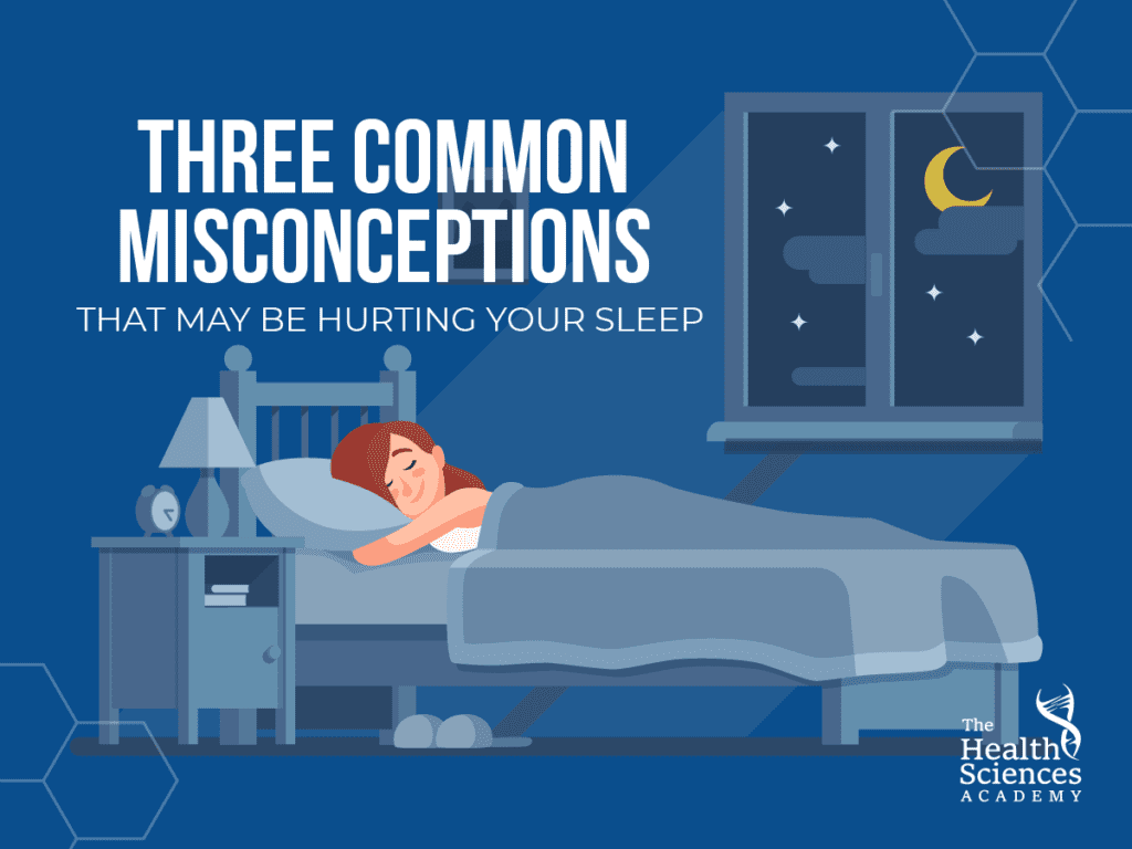 Three Common Misconceptions That May Be Hurting Your Sleep